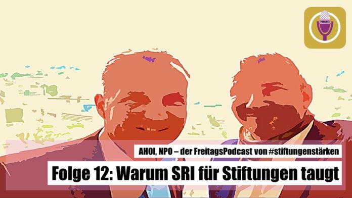 Podcast AHOI NPO Folge 12-Warum SRI für Stiftungen taugt
