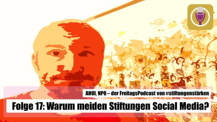 Podcast AHOI NPO Folge 17 - Wieso meiden Stiftungen Social-Media