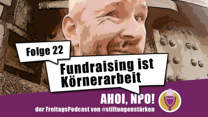 AHOI-NPO Folge 22 - Fundraising ist Körnerarbeit