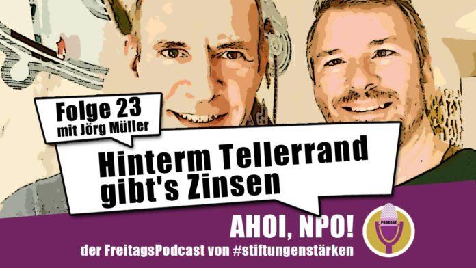 Podcast Folge 23 -Hinterm Tellerrand gibt's Zinsen