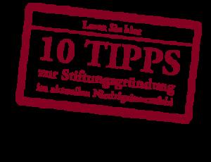 10 Tipps zur Stiftungsgründung im aktuellen Niedrigzinsumfeld